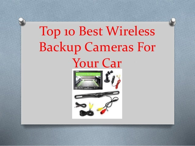 Best Wireless Backup Camera 2019 Top 10 best wireless backup cameras for your car in 2019