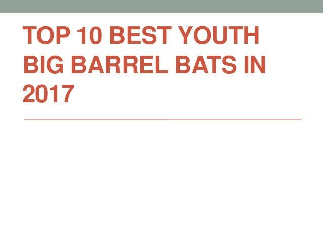 Top 10 best youth big barrel bats in 2017