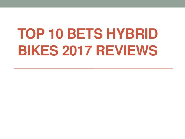 TOP 10 BETS HYBRID BIKES 2017 REVIEWS