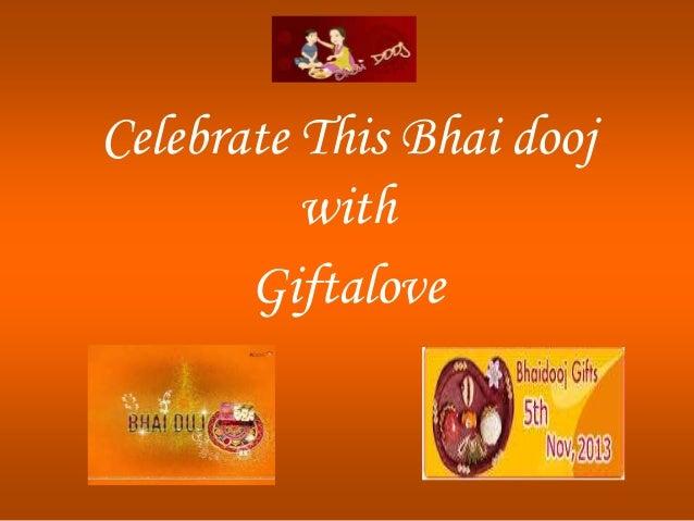 Celebrate This Bhai dooj with Giftalove