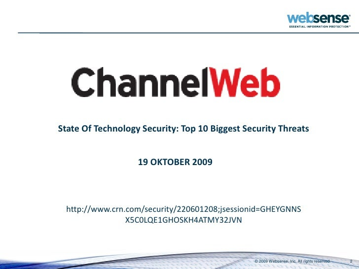 State Of Technology Security: Top 10 Biggest Security Threats                      19 OKTOBER 2009     http://www.crn.com/...