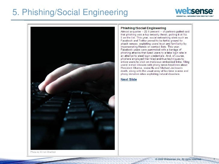5. Phishing/Social Engineering                                      © 2009 Websense, Inc. All rights reserved.   7