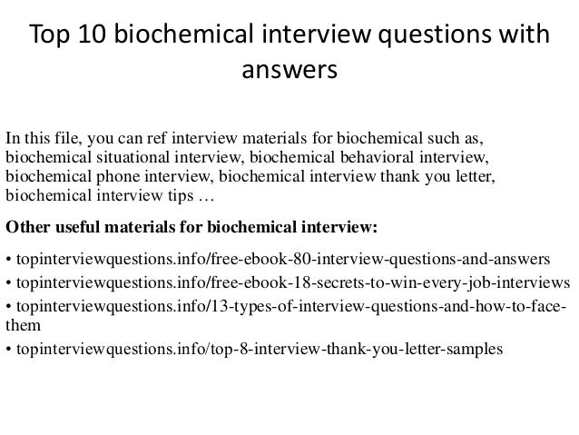 Top 10 Biochemical Interview Questions With Answers In This File You Can Ref Materials