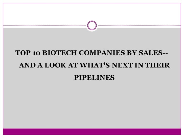 biotech companies The nasdaq composite index has nearly doubled since the end of 2011, led by its riskiest sector: biotechnology but biotech companies vary more than most in.