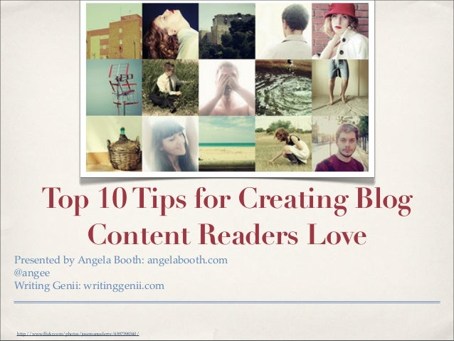 Read Me!          Top 10 Tips for Creating Blog             Content Readers LovePresented by Angela Booth: angelabooth.com...