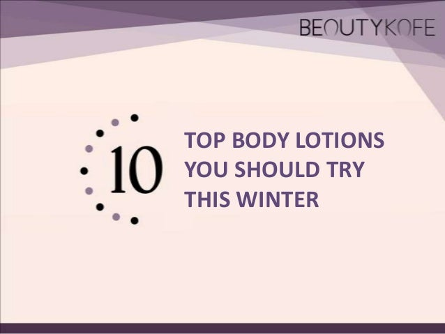 TOP BODY LOTIONS YOU SHOULD TRY THIS WINTER