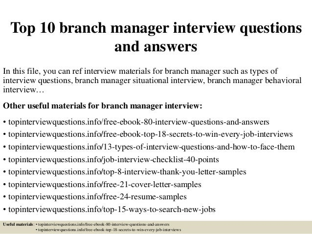 Top 10 branch manager interview questions and answers In this file, you can ref interview materials for branch manager suc...