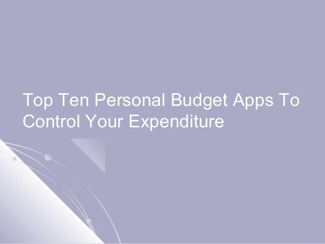 Top Ten Personal Budget Apps ToControl Your Expenditure