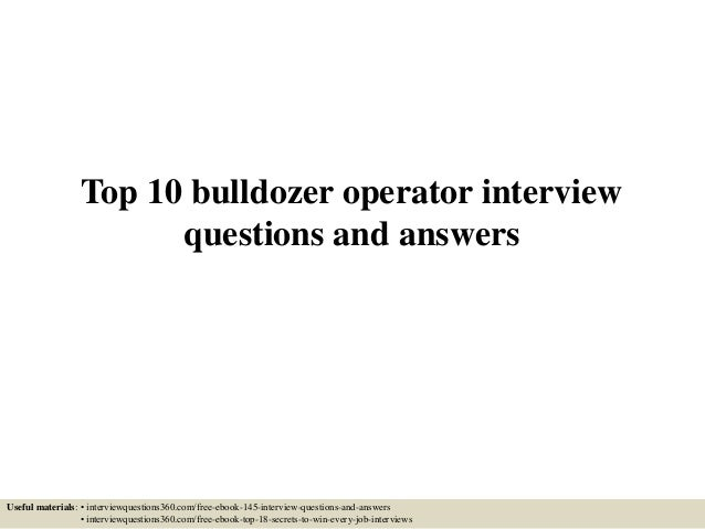 Top 10 bulldozer operator interview questions and answers Useful materials: • interviewquestions360.com/free-ebook-145-int...