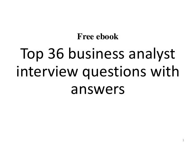 Top 10 business analyst interview questionsand answersIn this file