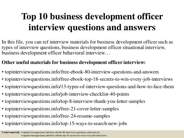 Top 10 business development officer interview questions and answers In this file, you can ref interview materials for busi...