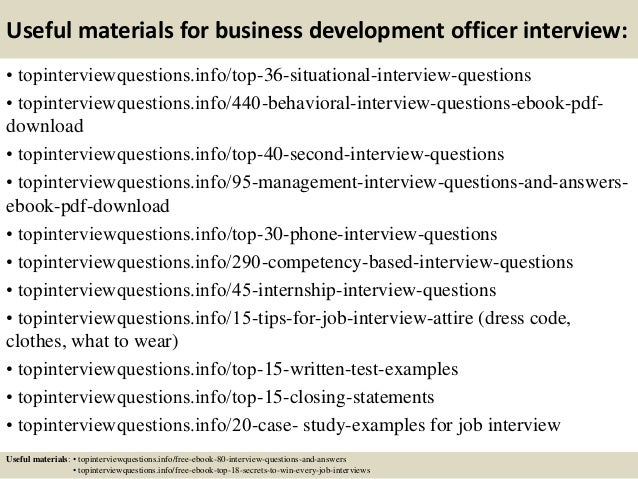 Useful materials for business development officer interview: • topinterviewquestions.info/top-36-situational-interview-que...