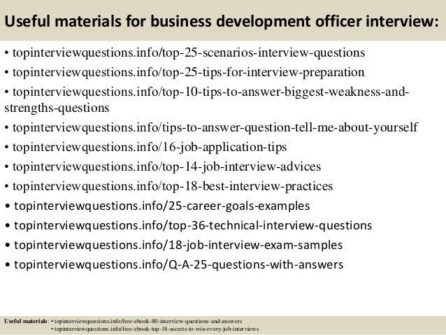 Useful materials for business development officer interview: • topinterviewquestions.info/top-25-scenarios-interview-quest...