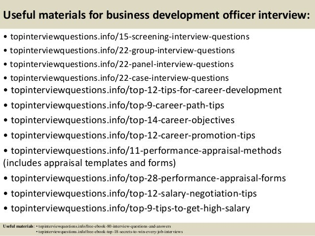 Useful materials for business development officer interview: • topinterviewquestions.info/15-screening-interview-questions...