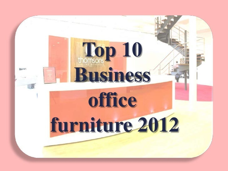 Top 10   Business    officefurniture 2012