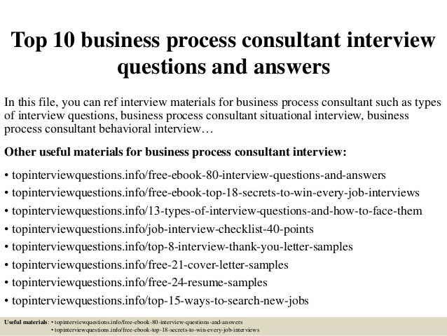 top 10 business process consultant interview questions and answers in this file - The Interview Process Job Interview Process 4 Interview Stages