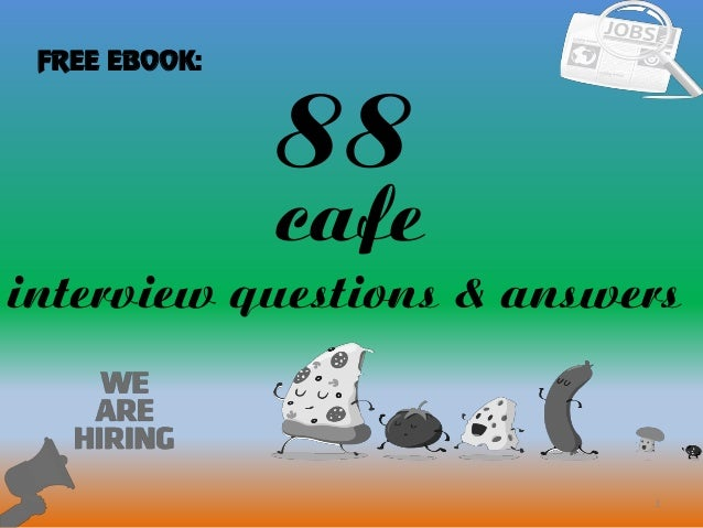 88 cafe interview questions and answers 88 1 cafe interview questions answers free ebook fandeluxe Image collections