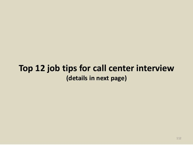 Top 12 job tips for call center interview (details in next page) 112