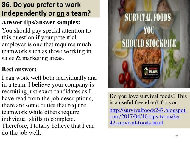 86. Do you prefer to work Independently or on a team? Answer tips/answer samples: You should pay special attention to this...