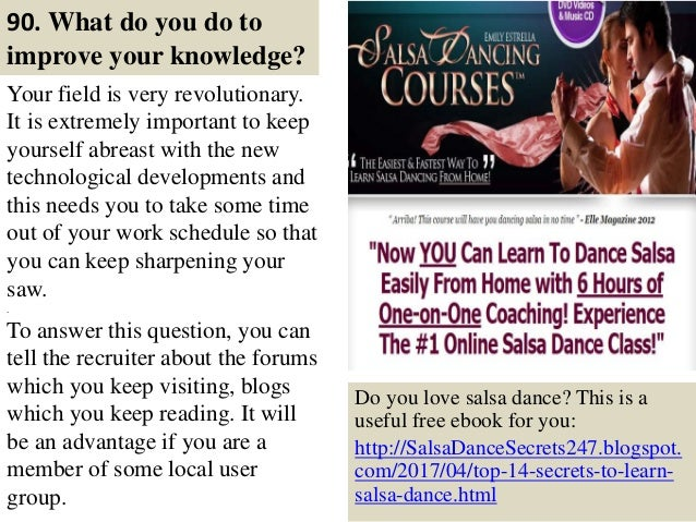 90. What do you do to improve your knowledge? Your field is very revolutionary. It is extremely important to keep yourself...