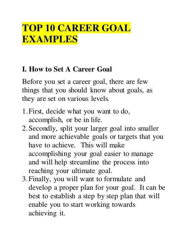 Awesome TOP 10 CAREER GOAL EXAMPLES I. How To Set A Career Goal Before You Set ...  Career Objectives Examples
