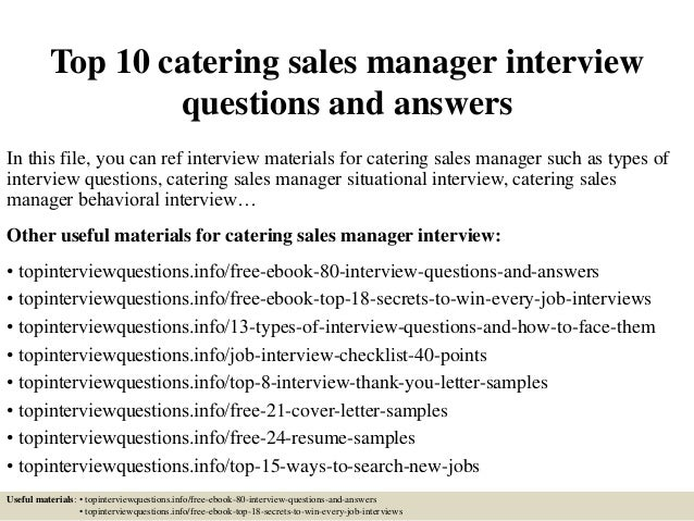Top 10 Catering Sales Manager Interview Questions And Answers In This File,  ...  Catering Sales Manager Resume