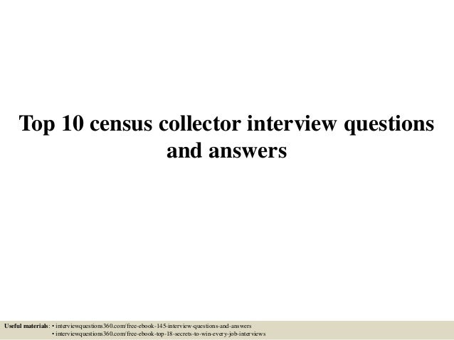 Top 10 census collector interview questions and answers Useful materials: • interviewquestions360.com/free-ebook-145-inter...