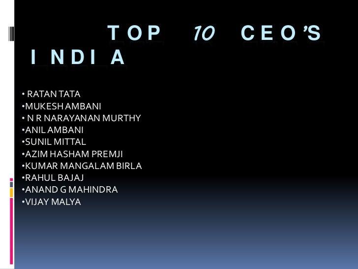 TOP 10 CEO'S INDIA<br /><ul><li> RATAN TATA