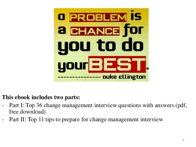 ... Change Management Interview Questions With Answers On: Mar 2017; 3.