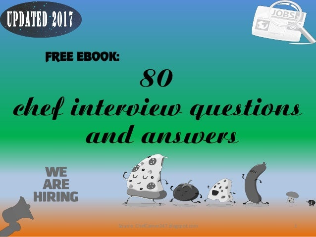 80 1 Chef Interview Questions And Answers FREE EBOOK: Source:  ChefCareer247.blogspot.