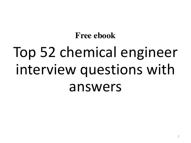 Top 52 chemical engineer interview questions and answers pdf free ebook top 52 chemical engineer interview questions with answers 1 fandeluxe Image collections