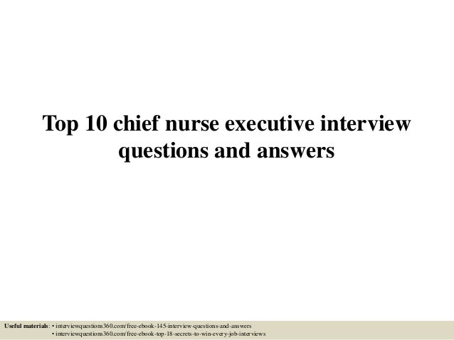 top 10 chief nurse executive interview questions and answers