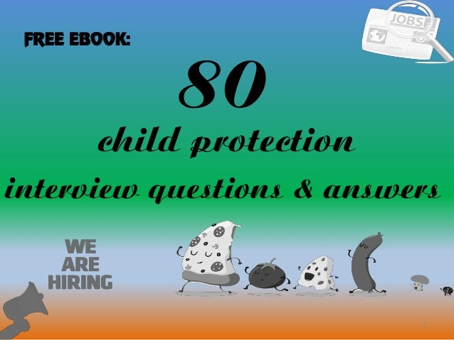 80 child protection interview questions with answers