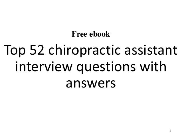 Free Ebook Top 52 Chiropractic Assistant Interview Questions With Answers 1  ...