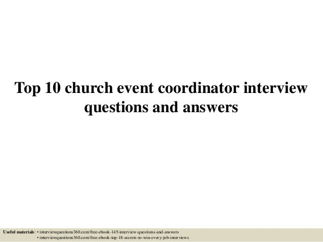 top 10 church event coordinator interview questions and answers useful materials interviewquestions360com - Event Coordinator Interview Questions And Answers