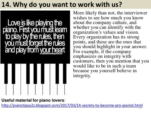 14. Why do you want to work with us? http://pianotipsa2z.blogspot.com/2017/03/14-secrets-to-become-pro-pianist.html Useful...
