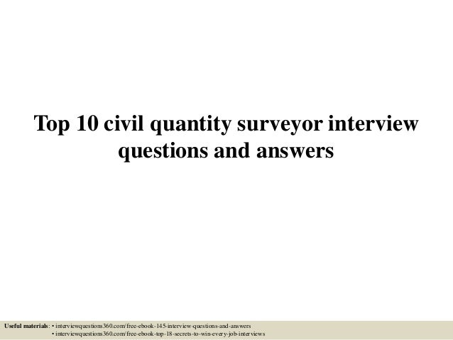 Top 10 civil quantity surveyor interview questions and answers Useful materials: • interviewquestions360.com/free-ebook-14...