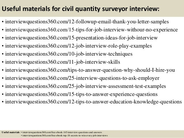 Useful materials for civil quantity surveyor interview: • interviewquestions360.com/12-followup-email-thank-you-letter-sam...