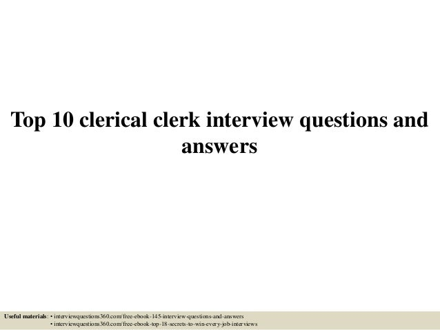 Top 10 clerical clerk interview questions and answers Useful materials: • interviewquestions360.com/free-ebook-145-intervi...