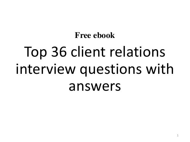 Top 10 Client Relations Interview Questions With Answers