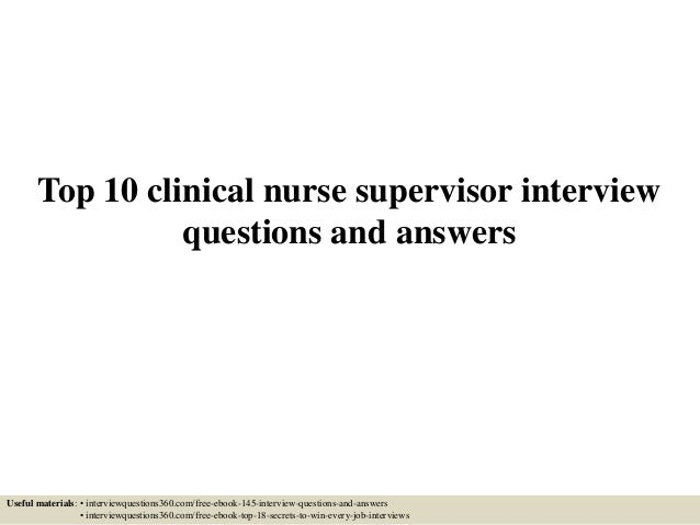 Top 10 clinical nurse supervisor interview questions and answers Useful materials: • interviewquestions360.com/free-ebook-...