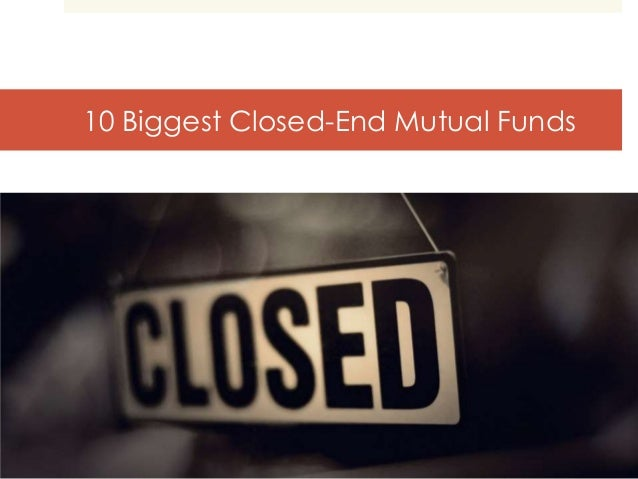 10 Biggest Closed-End Mutual Funds