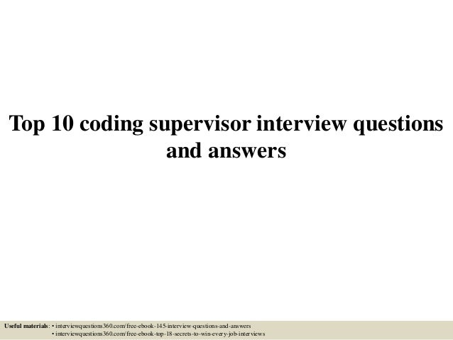 Top 10 Coding Supervisor Interview Questions And Answers Useful Materials:  U2022 Interviewquestions360.com/ ...