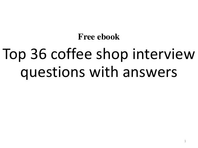 Top 36 coffee shop interview questions and answers pdf free ebook top 36 coffee shop interview questions with answers 1 fandeluxe Image collections