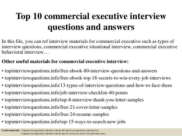 Top 10 commercial executive interview questions and answers In this file, you can ref interview materials for commercial e...