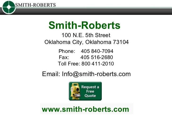 Smith-Roberts      100 N.E. 5th StreetOklahoma City, Oklahoma 73104     Phone: 405 840-7094     Fax:      405 516-2680    ...