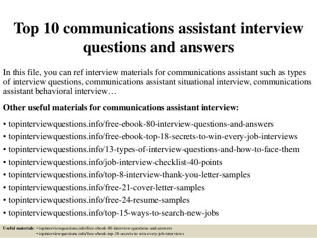 Top 10 Communications Assistant Interview Questions And Answers In This  File, You Can Ref Interview ...