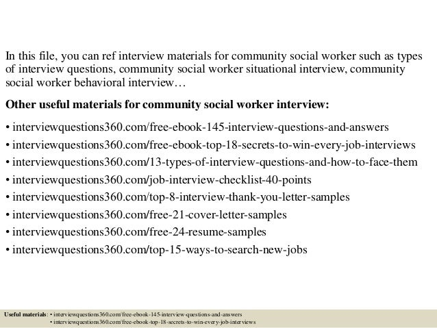2 in this file you can ref interview materials for community social worker - Social Work Interview Questions For Social Workers