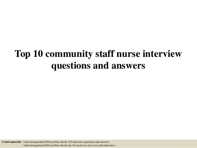 top 10 community staff nurse interview questions and answers useful materials interviewquestions360com - Staff Nurse Interview Questions And Answers
