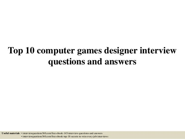 Top 10 Computer Games Designer Interview Questions And Answers Useful Materials O Interviewquestions360